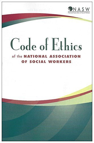 Code of Ethics of the National Association of Social Workers (NASW 2015 Edition!)