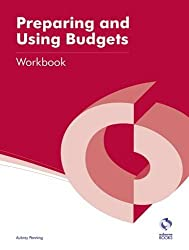 Preparing and Using Budgets Workbook (AAT Accounting - Level 4 Diploma in Accounting)