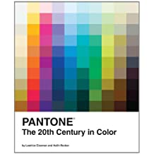 Pantone: The Twentieth Century in Color: The 20th Century in Color