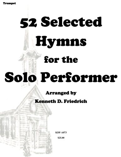 52 Selected Hymns for the Solo Performer-trumpet - Trumpet Hymns