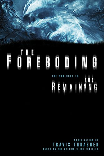 The Foreboding: The Prologue to The Remaining by [Thrasher, Travis]
