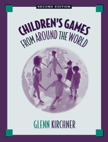 Children's Games from Around the World (2nd Edition) by Glenn Kirchner (2000-01-16)