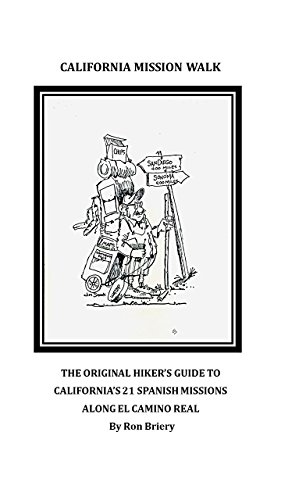 Amazon california mission walk the original hikers guide to california mission walk the original hikers guide to californias 21 spanish missions along el camino fandeluxe Image collections