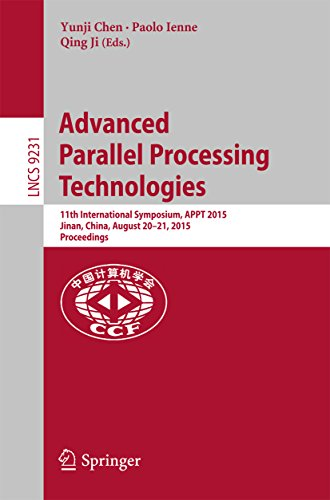 Download Advanced Parallel Processing Technologies: 11th International Symposium, APPT 2015, Jinan, China, August 20-21, 2015, Proceedings (Lecture Notes in Computer Science) Pdf