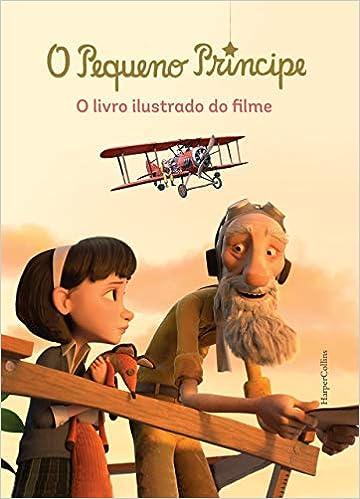 O pequeno príncipe : O livro ilustrado do filme: Latour-Burney ...
