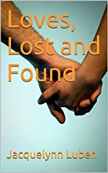 Loves, Lost and Found