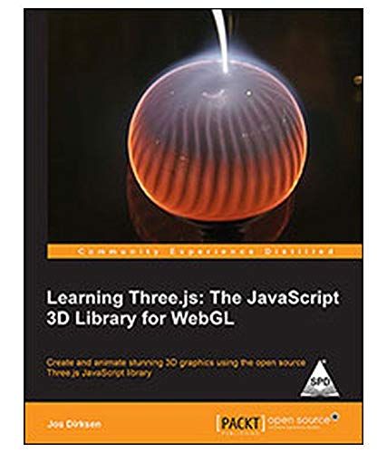 Learning Three js: The JavaScript 3D Library for WebGL: Jos