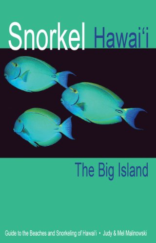 Snorkel Hawaii The Big Island Guide To The Beaches And Snorkeling Of Hawaii  4Th Edition