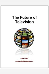 The Future of Television Kindle Edition