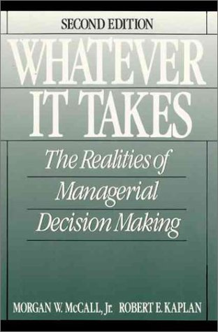 Whatever it Takes: The Realities of Managerial Decision Making: Decision Makers at Work
