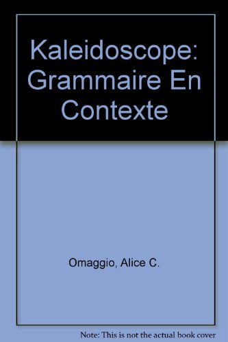 Kaleidoscope: Grammaire En Contexte (English and French Edition)