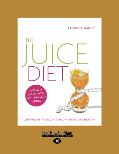 The Juice Diet: Lose Weight. Detox. Tone Up. Stay Slim & Healthy