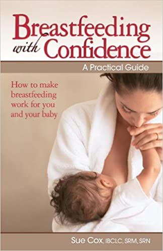 Breastfeeding with confidence a do it yourself guide sue cox breastfeeding with confidence a do it yourself guide sue cox 9782744178627 amazon books solutioingenieria Choice Image