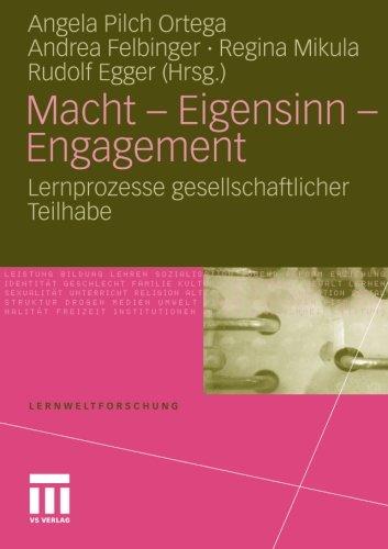 Macht - Eigensinn - Engagement: Lernprozesse gesellschaftlicher Teilhabe (Lernweltforschung) (German Edition)