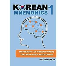 Korean Mnemonics 1: Mastering 101 Korean Words Through Word Association