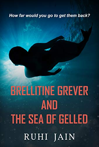 Brellitine Grever and The Sea of Gelled (The Brell Trilogy Book 1)