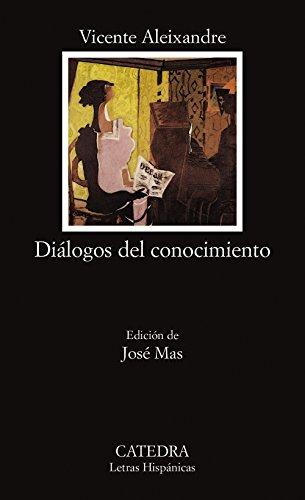 Dialogos del conocimiento / Dialogues of Knowledge (Letras Hispanicas / Hispanic Writings) (Spanish Edition)