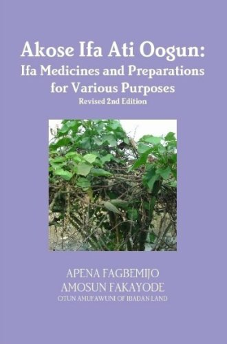 Download Akose Ifa Ati Oogun: Ifa Medicines and Preparations for Various Purposes ebook