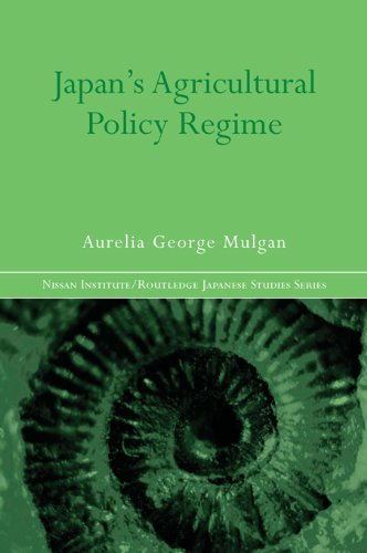 Download Japan's Agricultural Policy Regime (Nissan Institute/Routledge Japanese Studies) Pdf