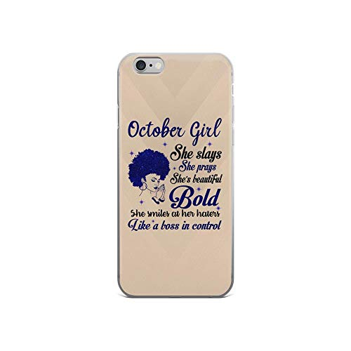 Compatible for iPhone 6/6s October Girl She Slays She Prays She Beautiful and Smile Like a Boss
