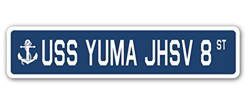 USS YUMA JHSV 8 Street Sign us navy ship veteran sailor - Yuma The Palms