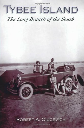 Tybee Island:  The Long Branch of the South  (GA) (Making of America)