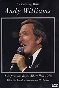 An Evening With Andy Williams : Live From The Royal Albert Hall