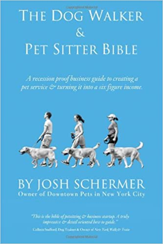 The Dog Walker & Pet Sitter Bible: