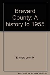Brevard County: A History to 1955