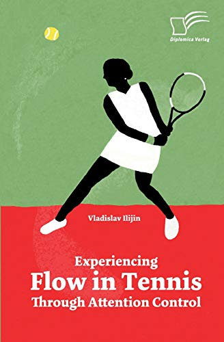 Experiencing Flow in Tennis Through Attention Control