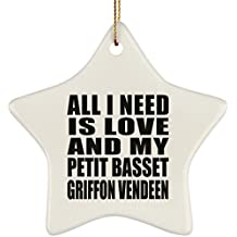 Dog Lover Ornament, All I Need Is Love And My Petit Basset Griffon Vendeen - Ceramic Star Ornament, Christmas Tree Decor, Best Gift for Dog Owner, Pet Lover, Family, Friend, Birthday, Holiday