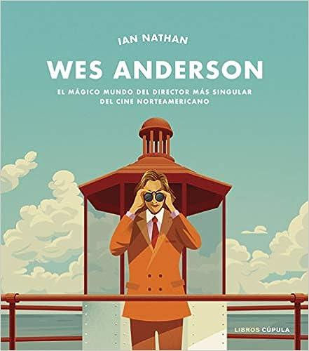Wes Anderson de Ian Nathan