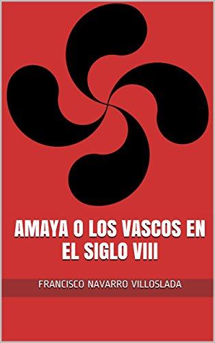 Amazon.com: Amaya o los vascos en el siglo VIII (Spanish ...