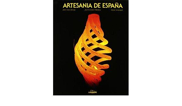 Artesania de España: Amazon.es: Caro Baroja, Julio, Corredor-Matheos, Jose, Armengol, Manel: Libros
