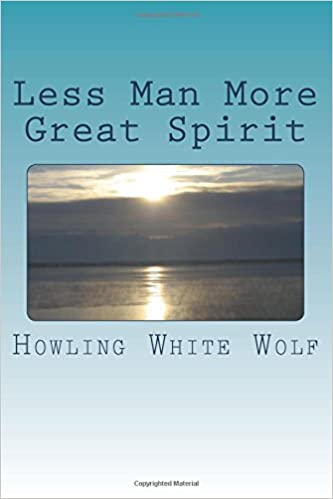 Less Man More Great Spirit: step by step