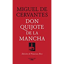 Don Quijote de la Mancha: Edición de Francisco Rico (Spanish Edition)