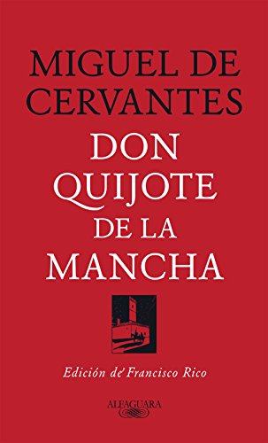 Don Quijote de la Mancha: Edición de Francisco Rico (Spanish Edition) by [