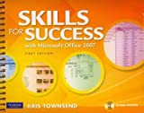 Skills for Success Using Microsoft Office 2007 and MyITLab Student Access Code Card Package, Townsend and Townsend, Kris, 0137072279