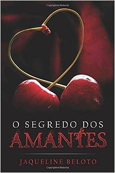 Book O Segredo Dos Amantes (Portuguese Edition)