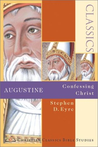 Download Augustine: Confessing Christ (Christian Classics Bible Studies) PDF