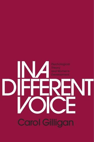 In a Different Voice – Psychological Theory and Women′s Development