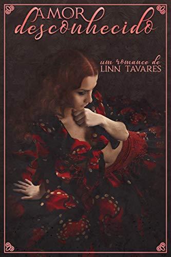 Amor Desconhecido (Intensos e Poderosos Livro 1)