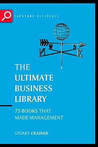 The Ultimate Business Library: The Greatest Books That Made Management