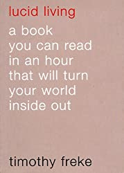 Lucid Living A book you can read in an hour that will turn your world inside out