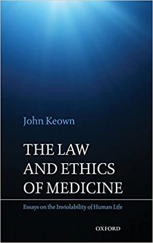 The Law And Ethics Of Medicine Essays On The Inviolability Of Human  The Law And Ethics Of Medicine Essays On The Inviolability Of Human Life  St Edition
