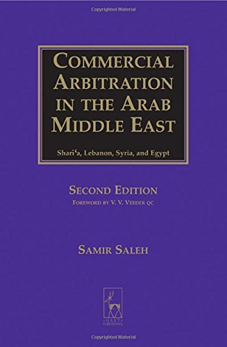Commercial Arbitration in the Arab Middle East: Shari'a, Syria, Lebanon, and Egypt (Second Edition)