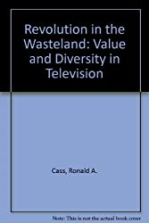 Revolution in the Wasteland: Value and Diversity in Television (Virginia legal studies)