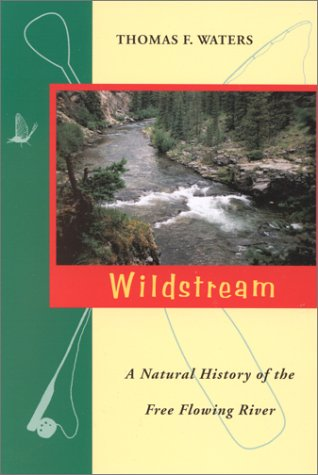 Wildstream: A Natural History of the Free Flowing River ebook