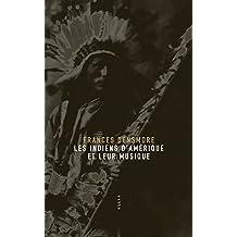 Indiens d'Amérique et leur musique (Les)