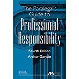 img - for The Paralegal's Guide to Professional Responsibility, Fourth Edition book / textbook / text book